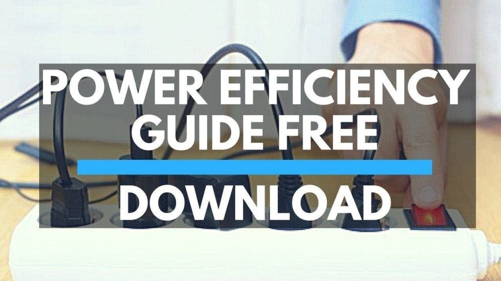 What You Will Find In Power Efficiency Guide